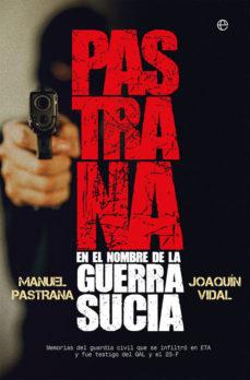 Pastrana: En el nombre de la guerra sucia