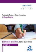 Exámenes Resueltos de Pruebas de Acceso a Ciclos Formativos de Grado Superior Opción C